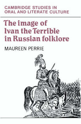 Image of Ivan the Terrible in Russian Folklore by Maureen Perrie