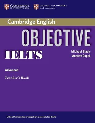 Objective IELTS Advanced Teacher's Book by Annette Capel