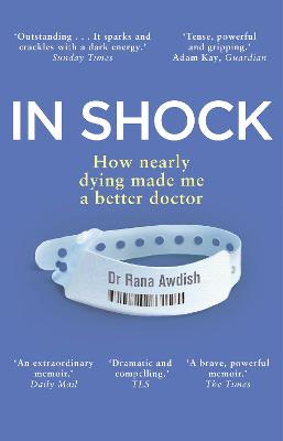 In Shock: How nearly dying made me a better doctor book