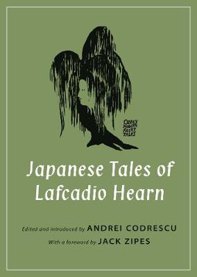 Japanese Tales of Lafcadio Hearn by Lafcadio Hearn