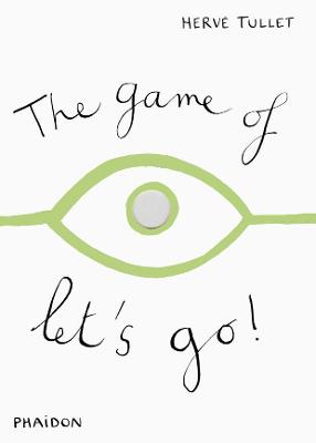 The Game of Let's Go! by Herve Tullet