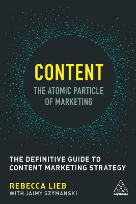 Content - The Atomic Particle of Marketing by Rebecca Lieb