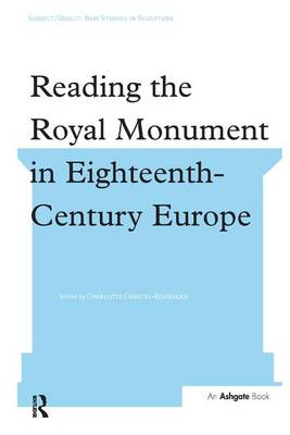 Reading the Royal Monument in Eighteenth-Century Europe book
