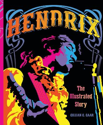 Hendrix: The Illustrated Story by Gillian G. Gaar