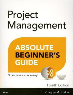 Project Management Absolute Beginner's Guide book