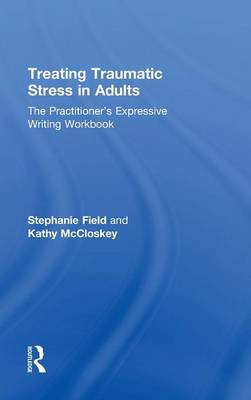 Treating Traumatic Stress in Adults by Kathy A. McCloskey