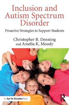 Inclusion and Autism Spectrum Disorder by Christopher B. Denning