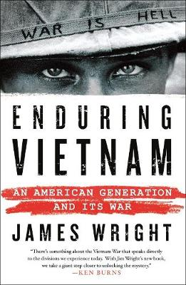 Enduring Vietnam: An American Generation and its War by James Wright