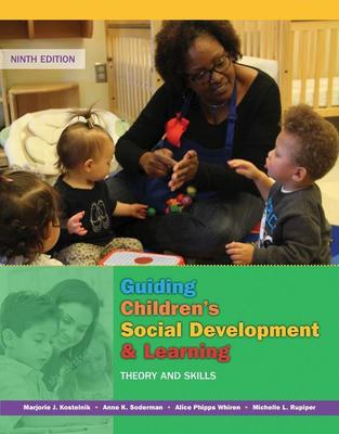 Guiding Children's Social Development and Learning: Theory and Skills by Michelle Rupiper