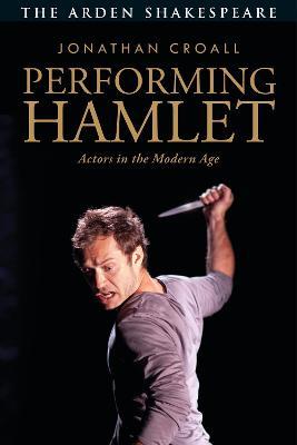 Performing Hamlet by Jonathan Croall