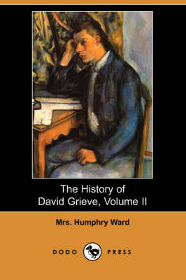 The History of David Grieve, Volume II (Dodo Press) by Mrs Humphry Ward