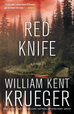 Red Knife: A Novel by William Kent Krueger