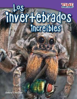 Los Invertebrados Increibles (Incredible Invertebrates) by Debra Housel