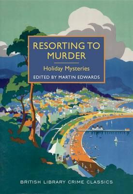 Resorting to Murder by Chief Scientist Martin Edwards