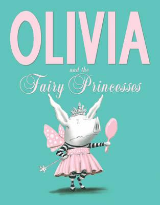 Olivia and the Fairy Princesses book