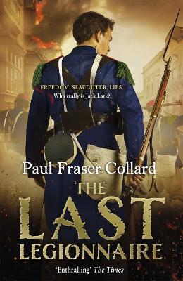 The Last Legionnaire (Jack Lark, Book 5) by Paul Fraser Collard