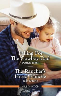 Falling for the Cowboy Dad/The Rancher's Hired Fiancee by Judy Duarte
