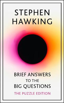 Brief Answers to the Big Questions: Puzzle Edition by Stephen Hawking