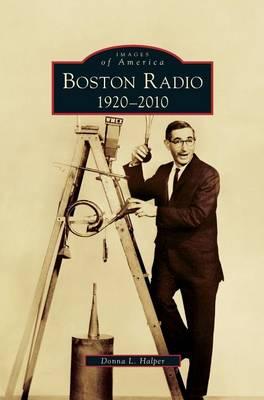 Boston Radio by Donna L Halper