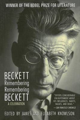 Beckett Remembering/Remembering Beckett by Elizabeth Knowlson