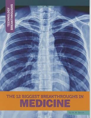 12 Biggest Breakthroughs in Medicine book