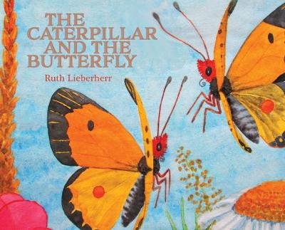 The Caterpillar and the Butterfly by Carolyn Vaughan