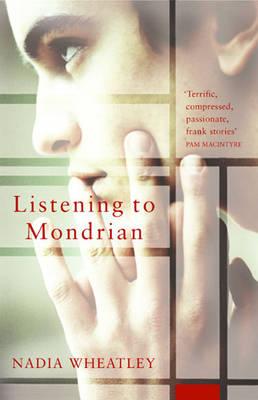 Listening to Mondrian by Nadia Wheatley