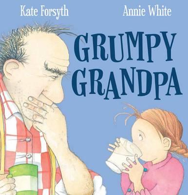 Grumpy Grandpa by Kate Forsyth
