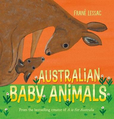 Australian Baby Animals by Frane Lessac