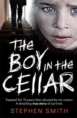 The Boy in the Cellar by Stephen Smith