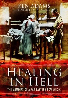 Healing in Hell by Michael Adams