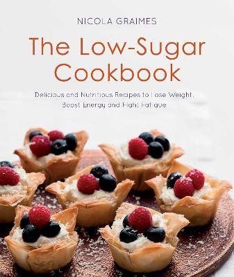 The Low-Sugar Cookbook by Nicola Graimes