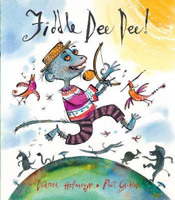 Fiddle Dee Dee! by Dianne Hofmeyr