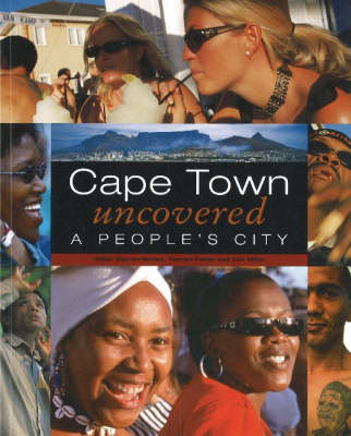 Cape Town Uncovered by Yazeed Fakier