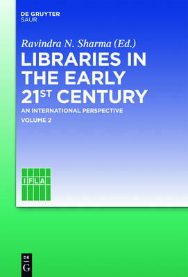 Libraries in the Early 21st Century  Volume 2 by Ravindra Nath Sharma