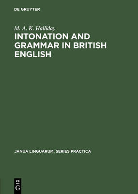 Intonation and grammar in British English by M. A. K. Halliday