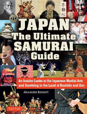 The Japan The Ultimate Samurai Guide by A. Bennett