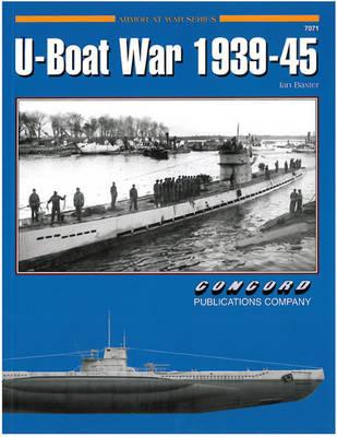 The 7071: U-Boat War 1939-1945 by Ian Baxter
