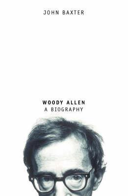 Woody Allen: A Biography by John Baxter