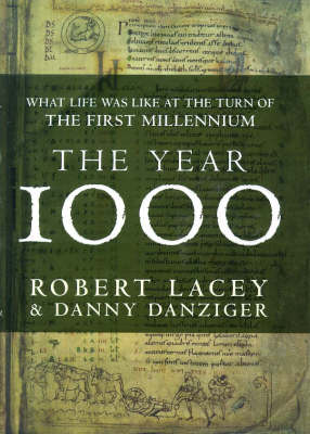 The Year 1000: What Life Was Like at the Turn of the First Millennium by Robert Lacey