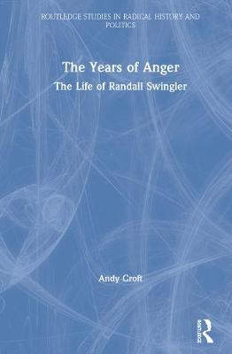 The Years of Anger: The Life of Randall Swingler book