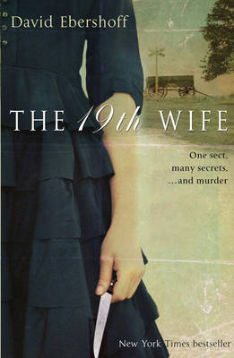 The The 19th Wife by David Ebershoff