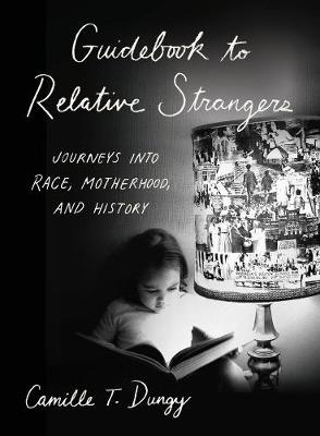 Guidebook to Relative Strangers by Camille T. Dungy