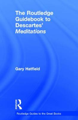 Routledge Guidebook to Descartes' Meditations book