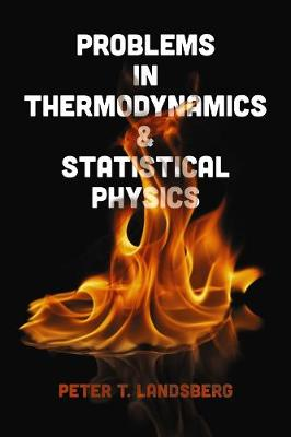 Problems in Thermodynamics and Statistical Physics by Peter Landsberg