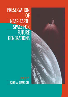 Preservation of Near-Earth Space for Future Generations book