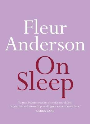 On Sleep by Fleur Anderson