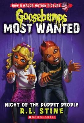 Night of the Puppet People (Goosebumps Most Wanted #8) by R L Stine