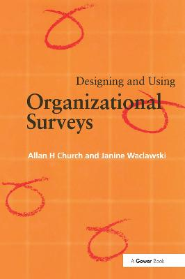 Designing and Using Organizational Surveys by Allan H. Church
