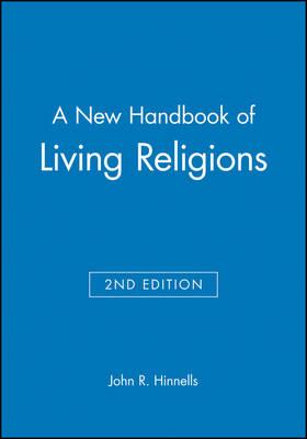 New Handbook of Living Religions by Professor John R. Hinnells